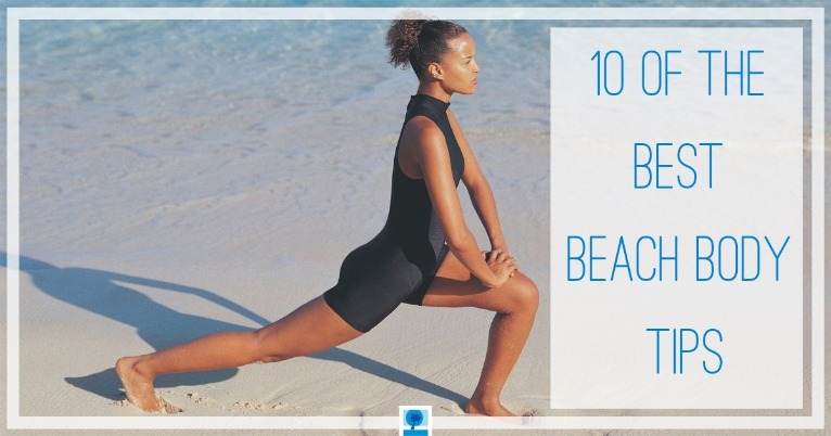 10 Of the Best Beach Body Tips | Island Real Estate
