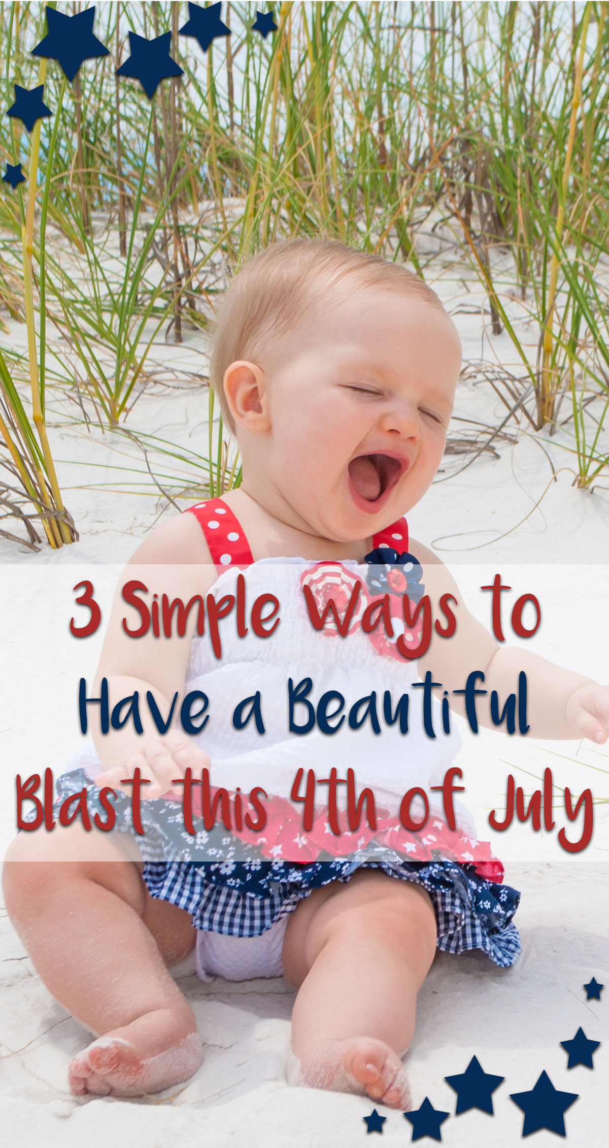 3 Simple Ways to Have a Beautiful Blast this 4th of July Pin