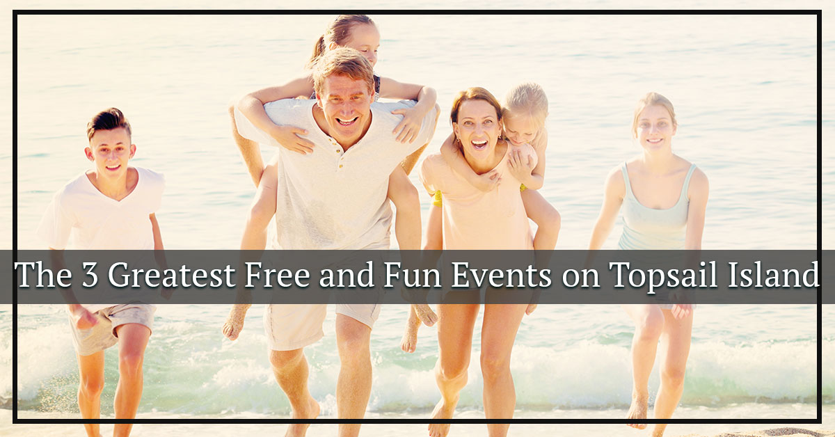 The 3 Greatest Free and Fun Events on Topsail Island