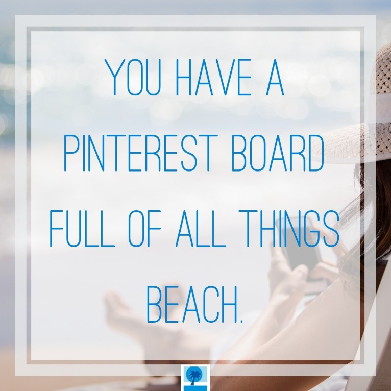 You have a pinterest board full of all things beach | Island Real Estate