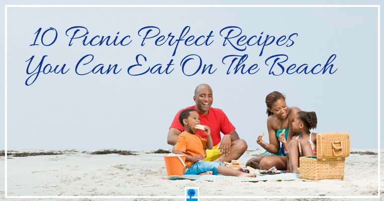 10 Picnic Perfect Recipes You Can Eat On The Beach | Island Real Estate