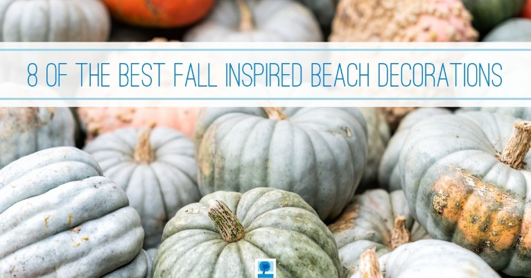 8 of the Best Fall Inspired Beach Decorations | Island Real Estate