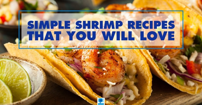 Simple Shrimp Recipes That You Will Love