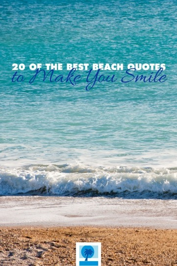 20 of the Best Beach Quotes to Make You Smile | Island Real Estate