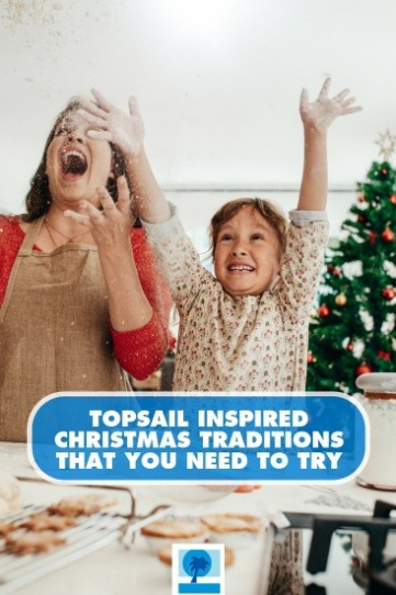 Topsail Inspired Christmas Traditions That You Need to Try | Island Real Estate