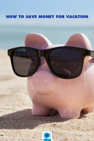 How to Save Money for Vacation | Island Real Estate