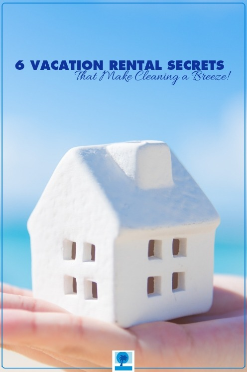 6 Vacation Rental Secrets That Make Cleaning a Breeze! | Island Real Estate