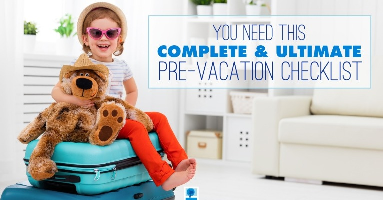You Need This Complete and Ultimate Pre-Vacation Checklist | Island Real Estate